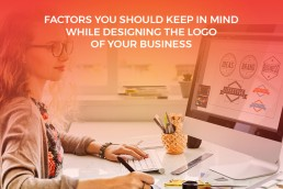 Factors you should keep in mind while designing the Logo of your Business