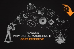 Reasons Why Digital Marketing is Cost-Effective